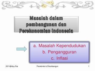 Masalah dalam pembangunan dan Perekonomian Indonesia