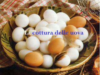 La  cottura delle uova