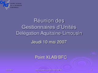 Réunion des  Gestionnaires d'Unités Délégation Aquitaine-Limousin