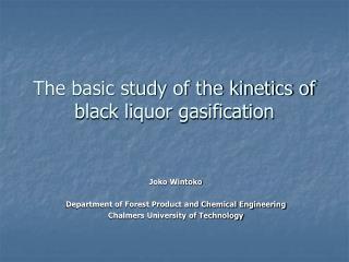 The basic study of the kinetics of black liquor gasification