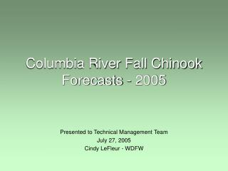 Columbia River Fall Chinook Forecasts - 2005