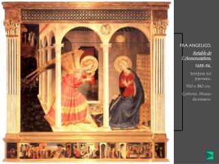 FRA ANGELICO,  Retable de l��Annonciation,  1433-34,  tempera sur panneau,  150 x 180 cm,