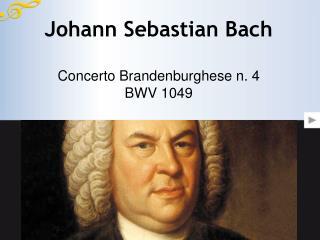 Johann Sebastian Bach Concerto Brandenburghese n. 4  BWV 1049