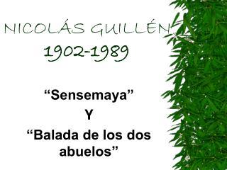 NICOLÁS GUILLÉN 1902-1989