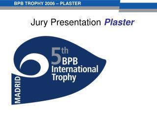 Jury Presentation  Plaster