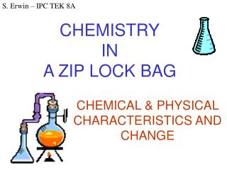 CHEMISTRY IN A ZIP LOCK BAG