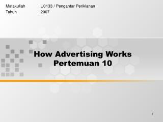 How Advertising Works Pertemuan 10