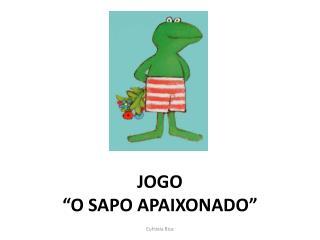 JOGO �O SAPO APAIXONADO�