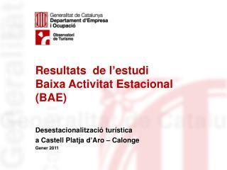 Resultats  de l'estudi Baixa Activitat Estacional (BAE)