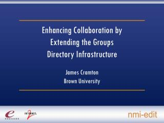 Enhancing Collaboration by  Extending the Groups  Directory Infrastructure