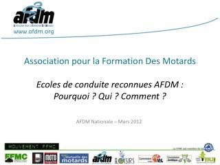 Association pour la Formation Des Motards Ecoles de conduite reconnues AFDM :