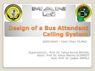 Design of a Bus Attendant Calling System