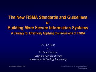 The New FISMA Standards and Guidelines or Building More Secure Information Systems   A Strategy for Effectively Applying