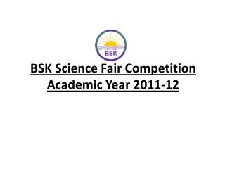 BSK Science Fair Competition Academic Year 2011-12