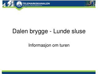 Dalen brygge - Lunde sluse