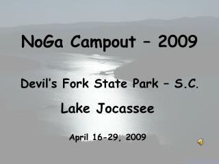 NoGa Campout – 2009 Devil's Fork State Park – S.C .