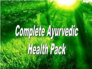 Complete Ayurvedic Health Pack