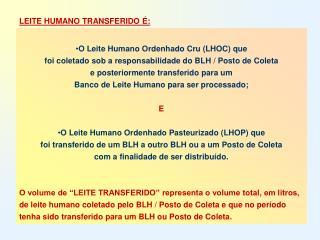 O Leite Humano Ordenhado Cru (LHOC) que