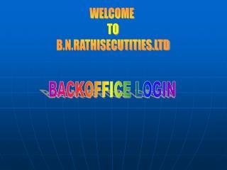 WELCOME  TO B.N.RATHISECUTITIES.LTD