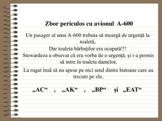 Zbor periculos cu avionul  A-600