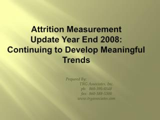 Attrition Measurement  Update Year End 2008: Continuing to Develop Meaningful Trends