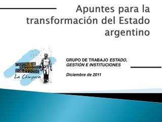 Apuntes para la transformación del Estado  argentino
