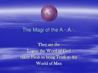 The Magi of the A. · .A. · .