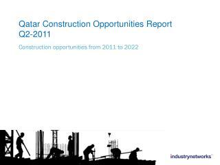 Qatar Construction Opportunities Report  Q2-2011