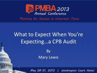 What to Expect When You're Expecting…a CPB Audit