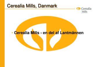 Cerealia Mills, Danmark