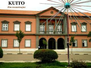 KUITO (Em reconstrução)