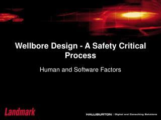 Wellbore Design - A Safety Critical Process