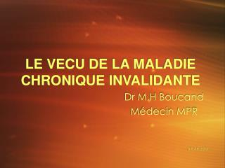 LE VECU DE LA MALADIE CHRONIQUE INVALIDANTE