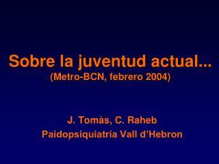Sobre la juventud actual... (Metro-BCN, febrero 2004)