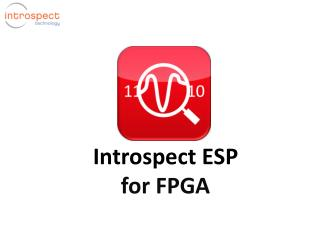 Introspect ESP for FPGA