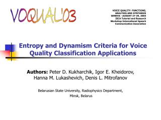 Entropy and Dynamism Criteria for Voice Quality Classification Applications