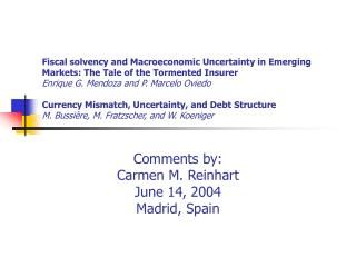 Comments by: Carmen M. Reinhart June 14, 2004 Madrid, Spain