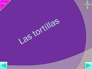 Las tortillas