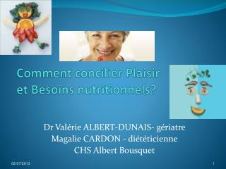 Comment concilier Plaisir et Besoins nutritionnels?