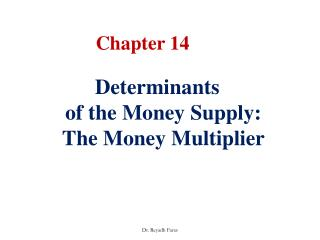 Determinants  of the Money Supply:      The Money Multiplier