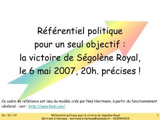 Référentiel politique pour un seul objectif : la victoire de Ségolène Royal,