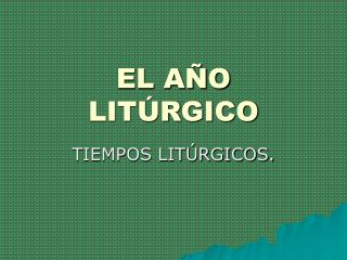 EL AÑO LITÚRGICO