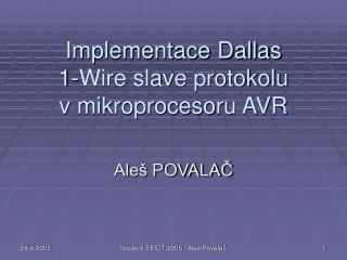 Implementace Dallas 1-Wire slave protokolu v mikroprocesoru AVR