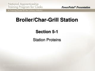 Broiler/Char-Grill Station