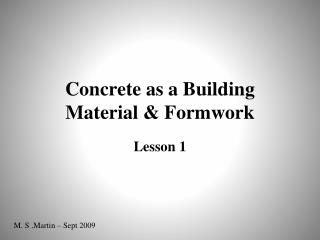 Concrete as a Building Material & Formwork