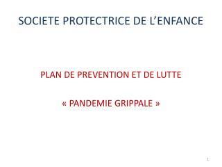 SOCIETE PROTECTRICE DE L ENFANCE