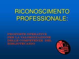 RICONOSCIMENTO PROFESSIONALE :