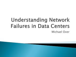 Understanding Network Failures in Data Centers