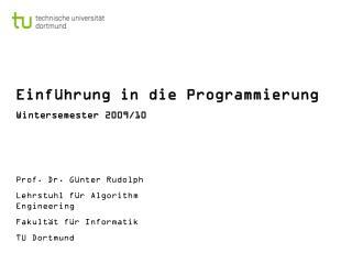 Einführung in die Programmierung Wintersemester 2009/10