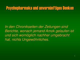 Psychopharmaka und unvernünftiges Denken
